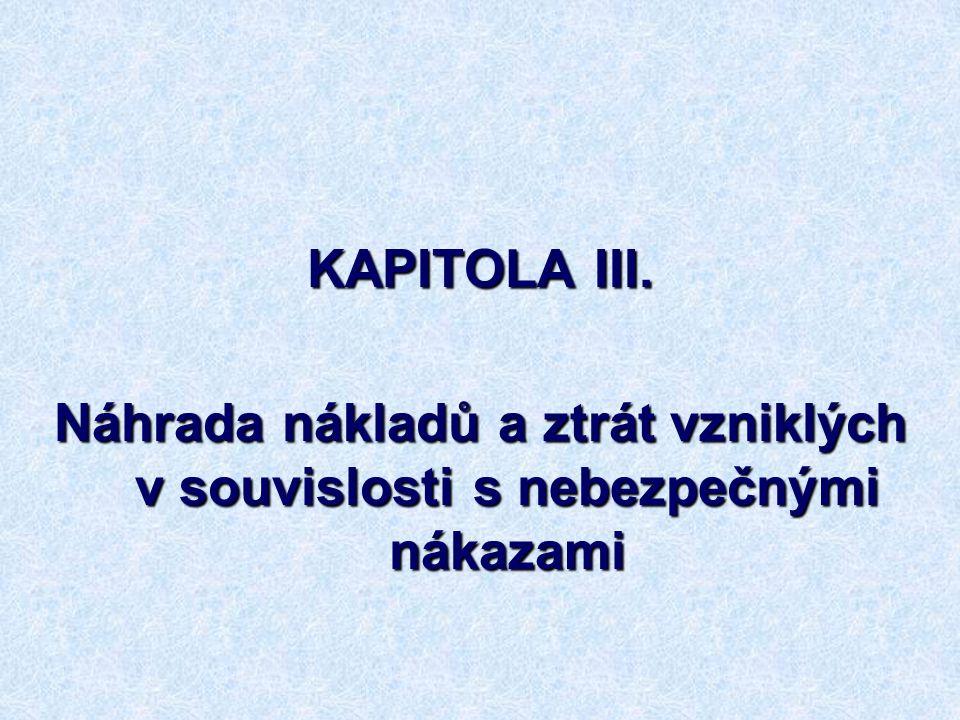 46 KAPITOLA III. Náhrada nákladů a ztrát vzniklých v souvislosti s nebezpečnými nákazami
