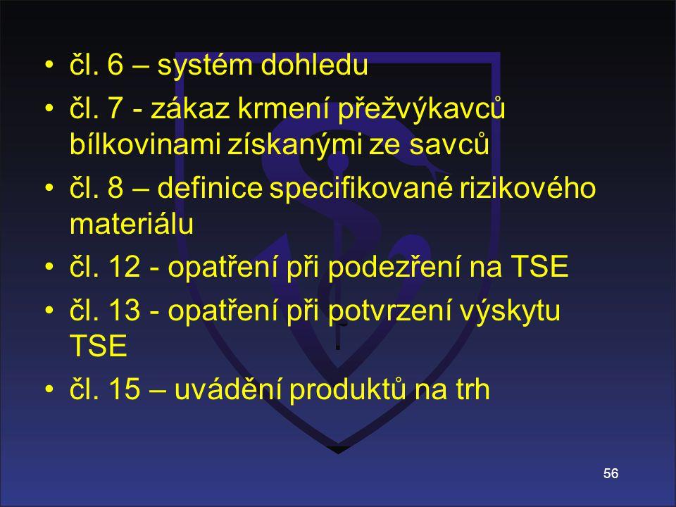čl.6 – systém dohledu čl. 7 - zákaz krmení přežvýkavců bílkovinami získanými ze savců čl.