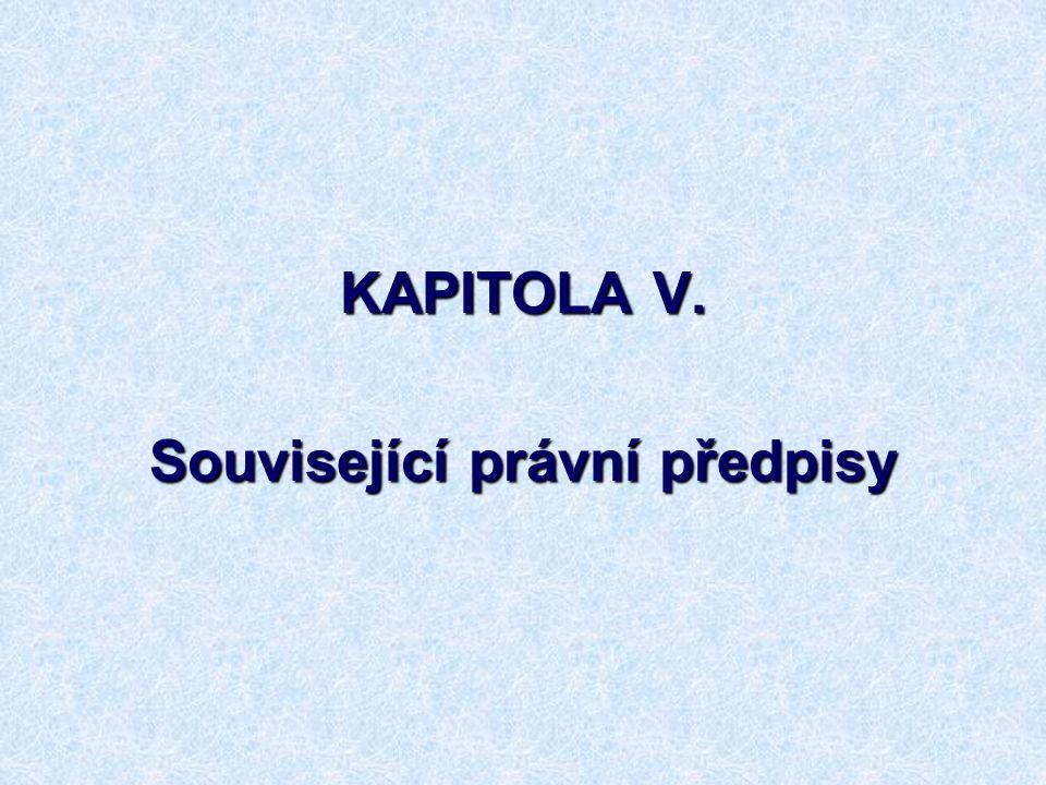57 KAPITOLA V. Související právní předpisy