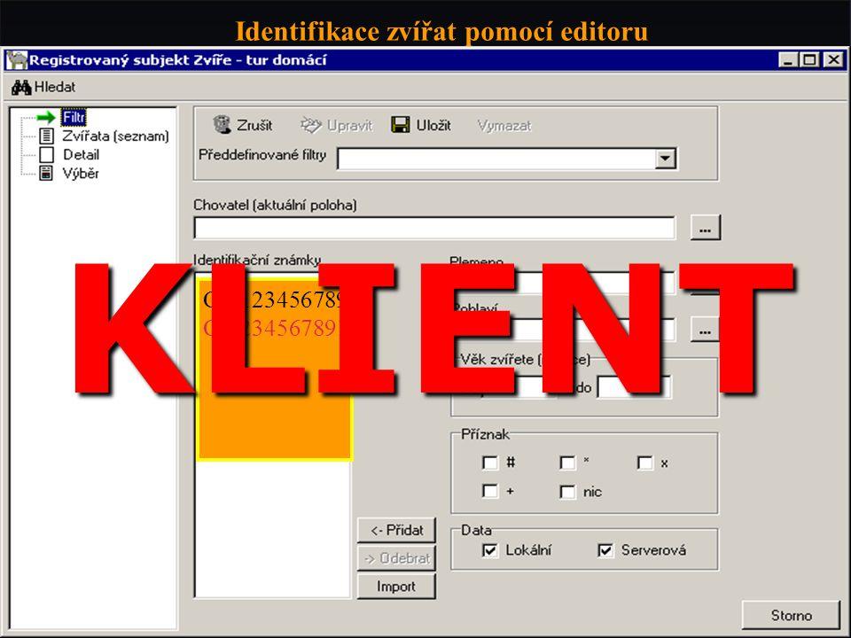 85 Identifikace zvířat pomocí editoru CZ 123456789 CZ 234567891 KLIENT