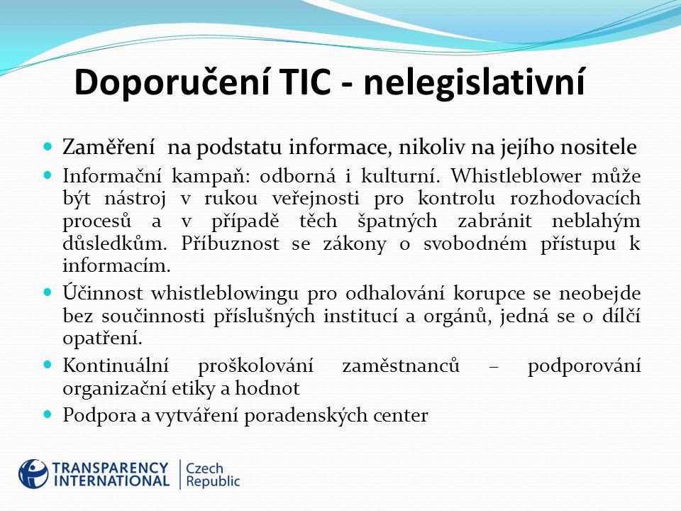 Doporučení TIC - nelegislativní Zaměření na podstatu informace, nikoliv na jejího nositele Informační kampaň: odborná i kulturní.