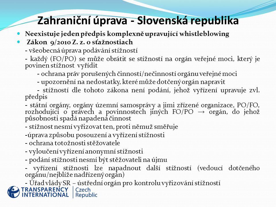 Zahraniční úprava - Slovenská republika Neexistuje jeden předpis komplexně upravující whistleblowing Zákon 9/2010 Z.