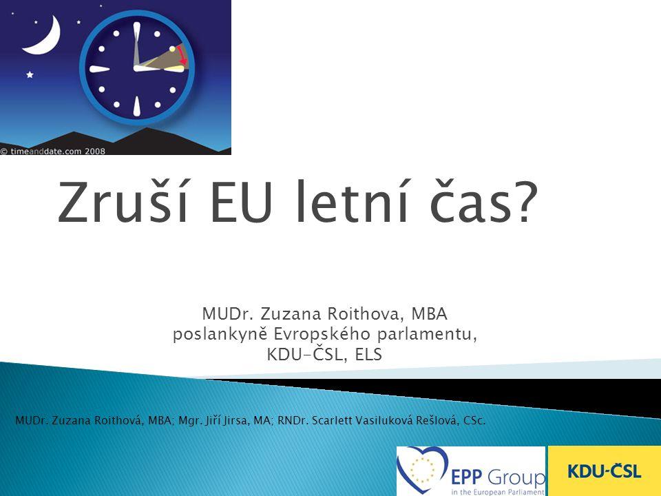 Zruší EU letní čas.MUDr. Zuzana Roithova, MBA poslankyně Evropského parlamentu, KDU-ČSL, ELS MUDr.
