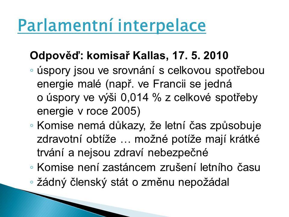 Parlamentní interpelace Odpověď: komisař Kallas, 17.