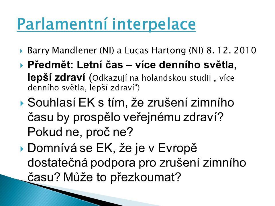 Parlamentní interpelace  Barry Mandlener (NI) a Lucas Hartong (NI) 8.