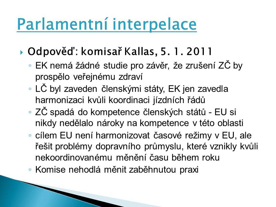 Parlamentní interpelace  Odpověď: komisař Kallas, 5.