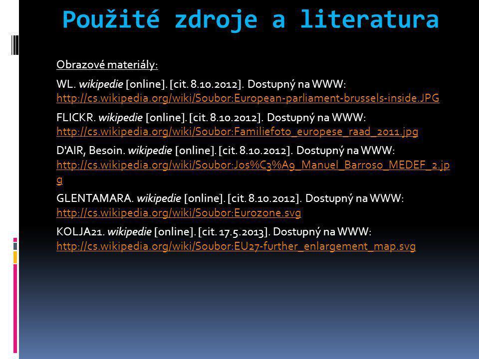 Použité zdroje a literatura Obrazové materiály: WL.