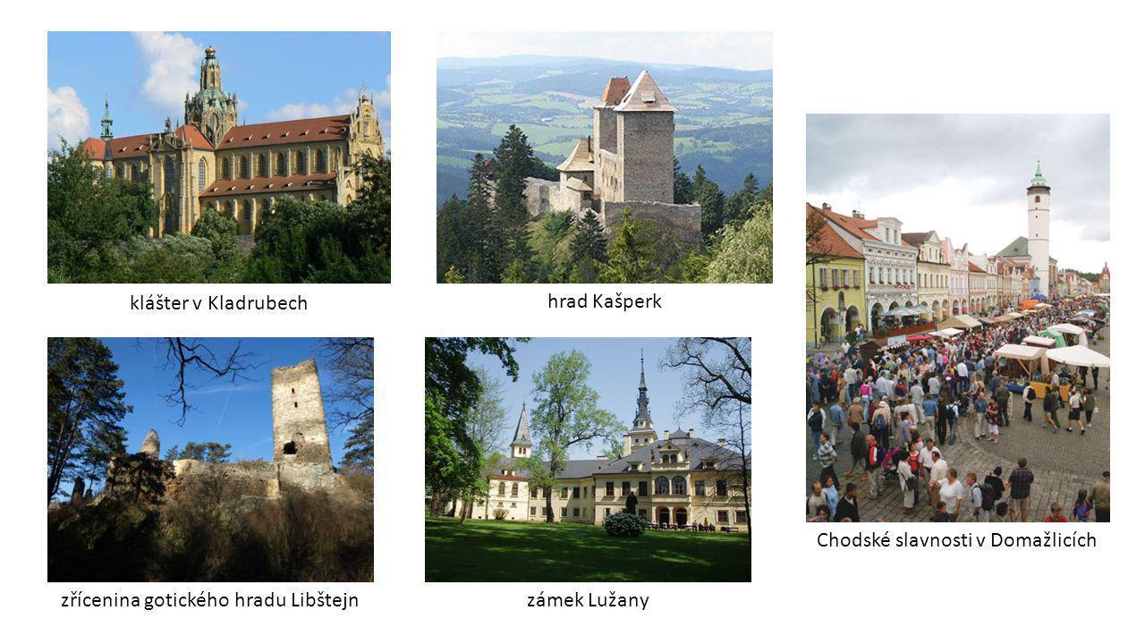 klášter v Kladrubech hrad Kašperk Chodské slavnosti v Domažlicích zřícenina gotického hradu Libštejnzámek Lužany