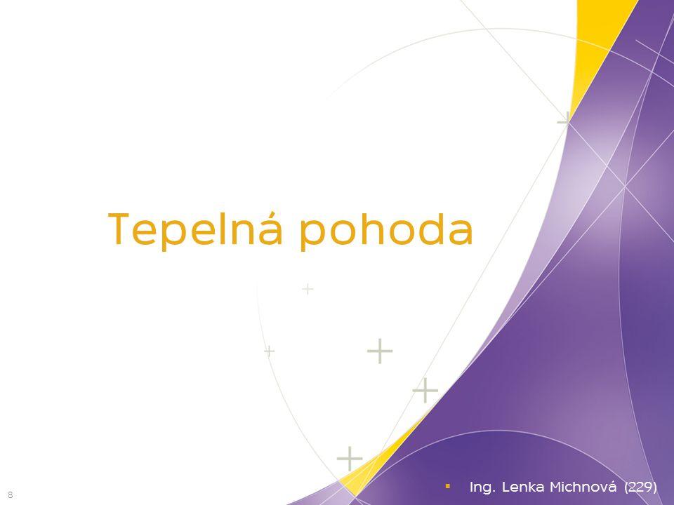 Tepelná pohoda 8  Ing. Lenka Michnová (229)