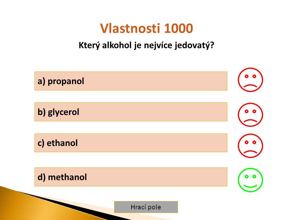 Hrací pole Vlastnosti 1000 Který alkohol je nejvíce jedovatý.