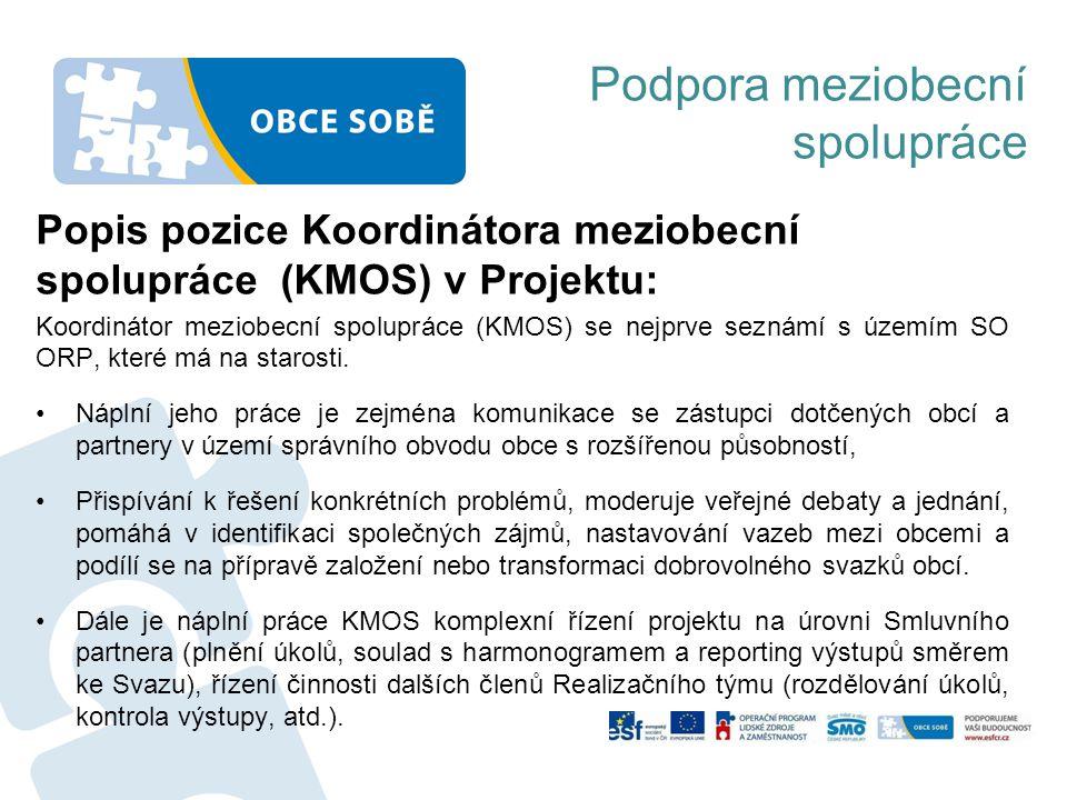 Podpora meziobecní spolupráce Popis pozice Koordinátora meziobecní spolupráce (KMOS) v Projektu: Koordinátor meziobecní spolupráce (KMOS) se nejprve s