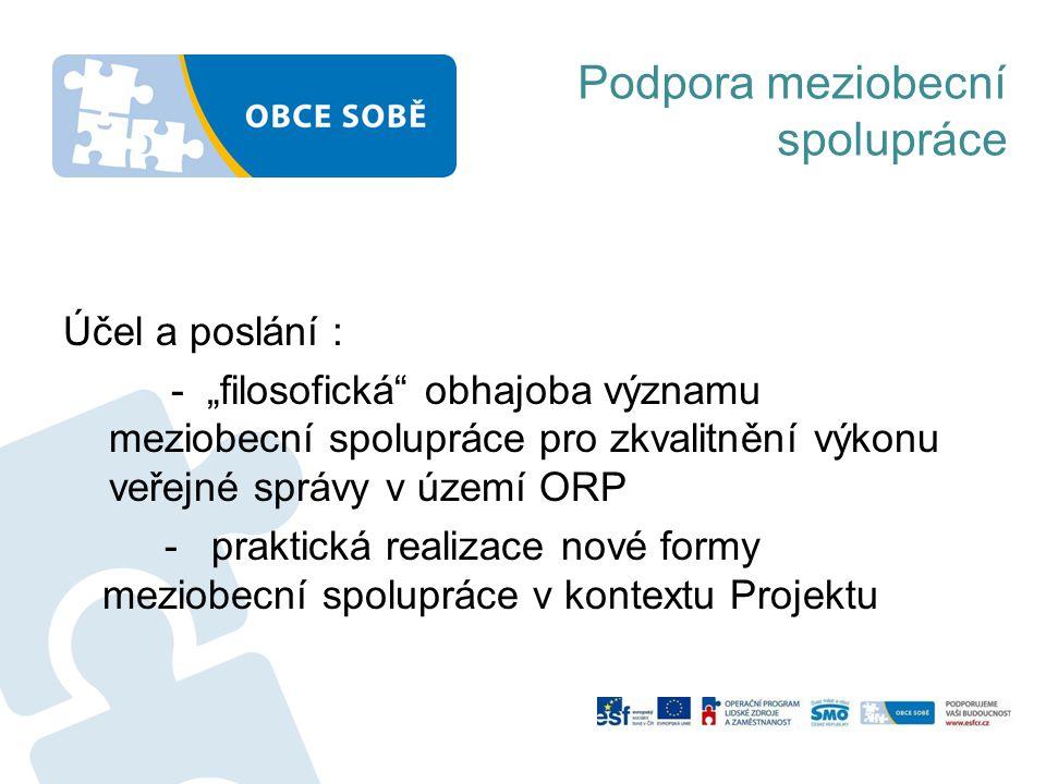 """Podpora meziobecní spolupráce Účel a poslání : - """"filosofická"""" obhajoba významu meziobecní spolupráce pro zkvalitnění výkonu veřejné správy v území OR"""