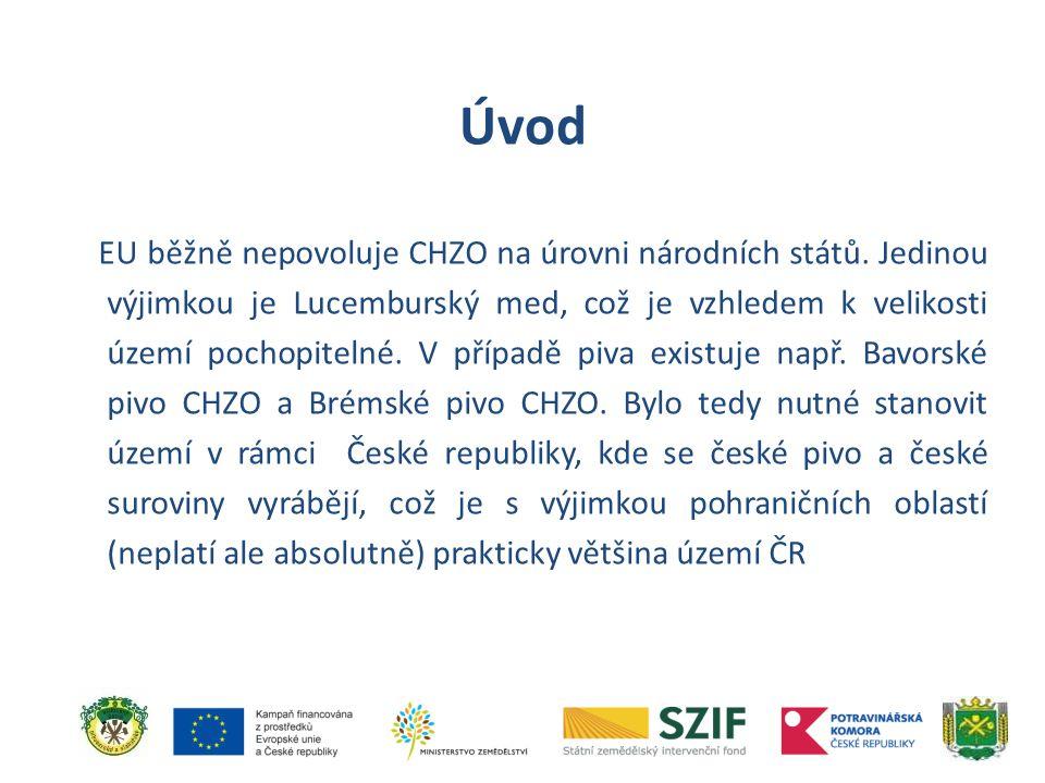 EU běžně nepovoluje CHZO na úrovni národních států. Jedinou výjimkou je Lucemburský med, což je vzhledem k velikosti území pochopitelné. V případě piv
