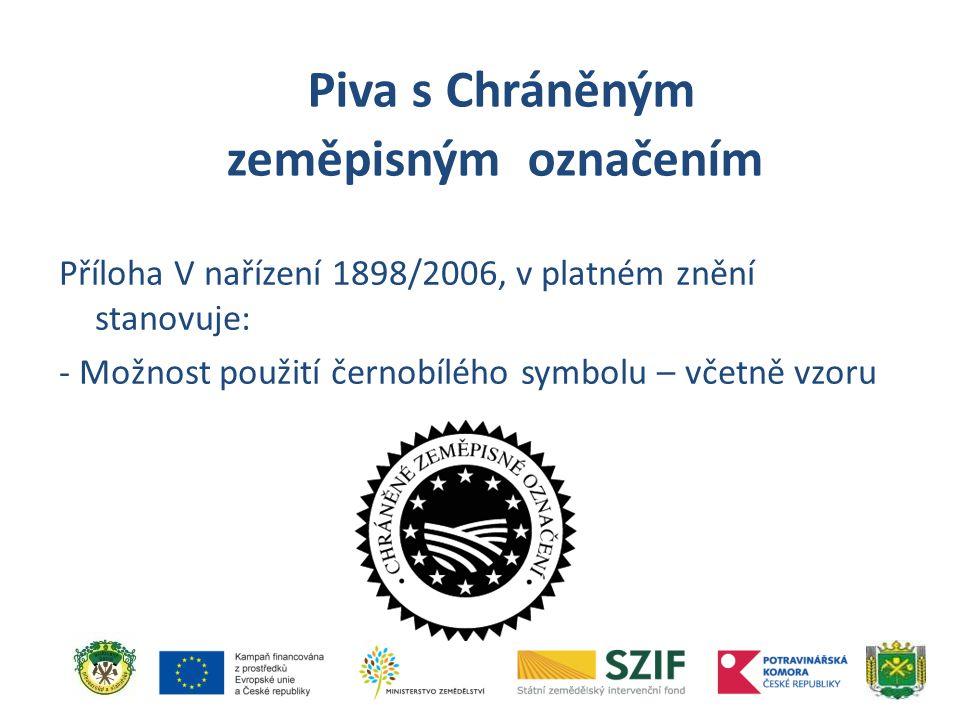 Příloha V nařízení 1898/2006, v platném znění stanovuje: - Možnost použití černobílého symbolu – včetně vzoru Piva s Chráněným zeměpisným označením