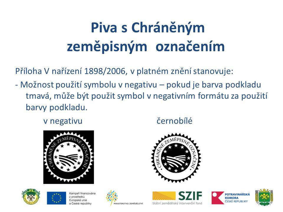 Příloha V nařízení 1898/2006, v platném znění stanovuje: - Možnost použití symbolu v negativu – pokud je barva podkladu tmavá, může být použit symbol