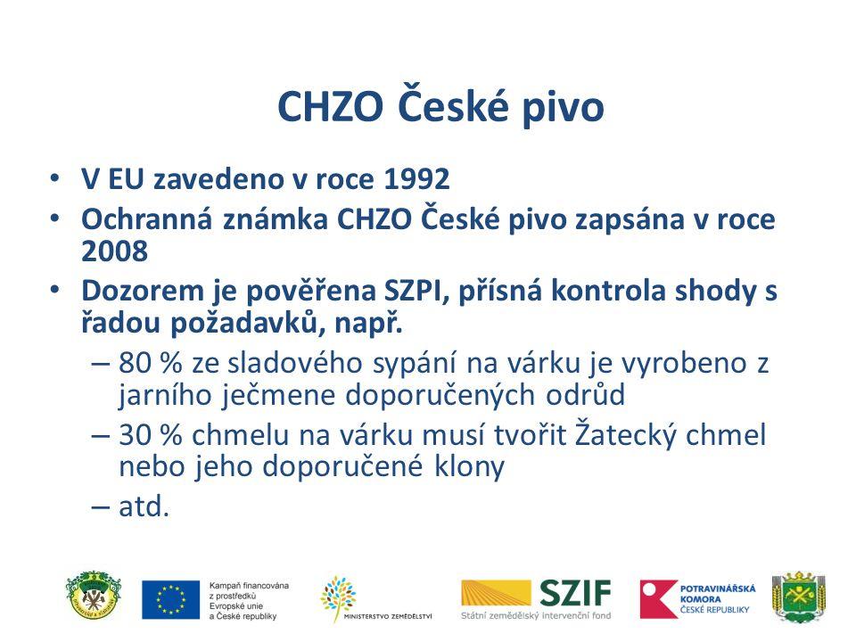 V EU zavedeno v roce 1992 Ochranná známka CHZO České pivo zapsána v roce 2008 Dozorem je pověřena SZPI, přísná kontrola shody s řadou požadavků, např.