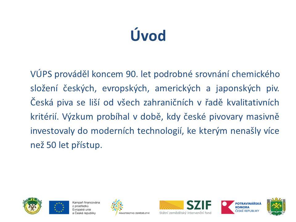 VÚPS prováděl koncem 90. let podrobné srovnání chemického složení českých, evropských, amerických a japonských piv. Česká piva se liší od všech zahran