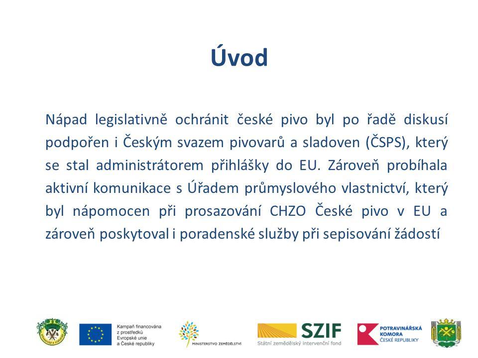Nápad legislativně ochránit české pivo byl po řadě diskusí podpořen i Českým svazem pivovarů a sladoven (ČSPS), který se stal administrátorem přihlášk