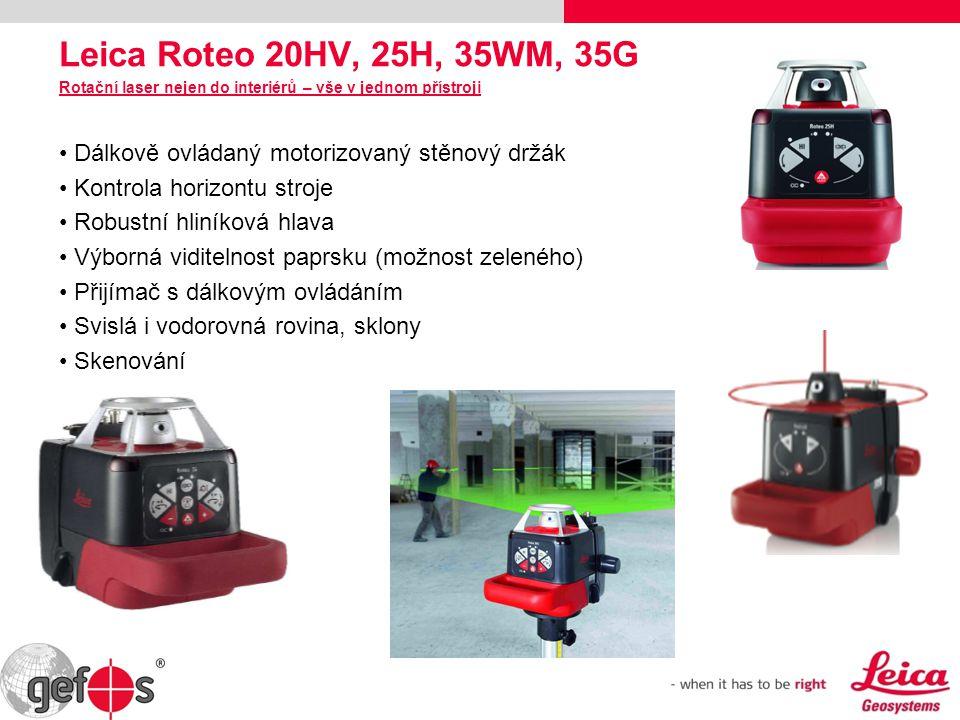 Leica Roteo 20HV, 25H, 35WM, 35G Rotační laser nejen do interiérů – vše v jednom přístroji Dálkově ovládaný motorizovaný stěnový držák Kontrola horizo