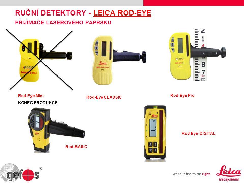 RUČNÍ DETEKTORY - LEICA ROD-EYE PŘIJÍMAČE LASEROVÉHO PAPRSKU Rod-Eye CLASSIC Rod-Eye Pro Rod-BASIC Rod-Eye Mini KONEC PRODUKCE Rod Eye-DIGITAL