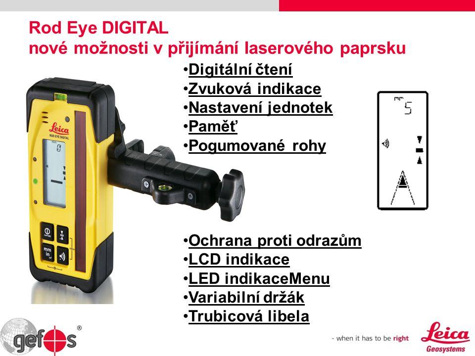 Rod Eye DIGITAL nové možnosti v přijímání laserového paprsku Digitální čtení Zvuková indikace Nastavení jednotek Paměť Pogumované rohy Ochrana proti o
