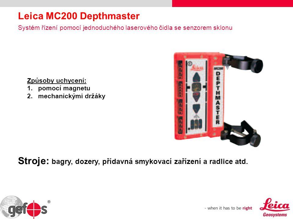 Leica MC200 Depthmaster Systém řízení pomocí jednoduchého laserového čidla se senzorem sklonu Způsoby uchycení: 1.pomocí magnetu 2.mechanickými držáky