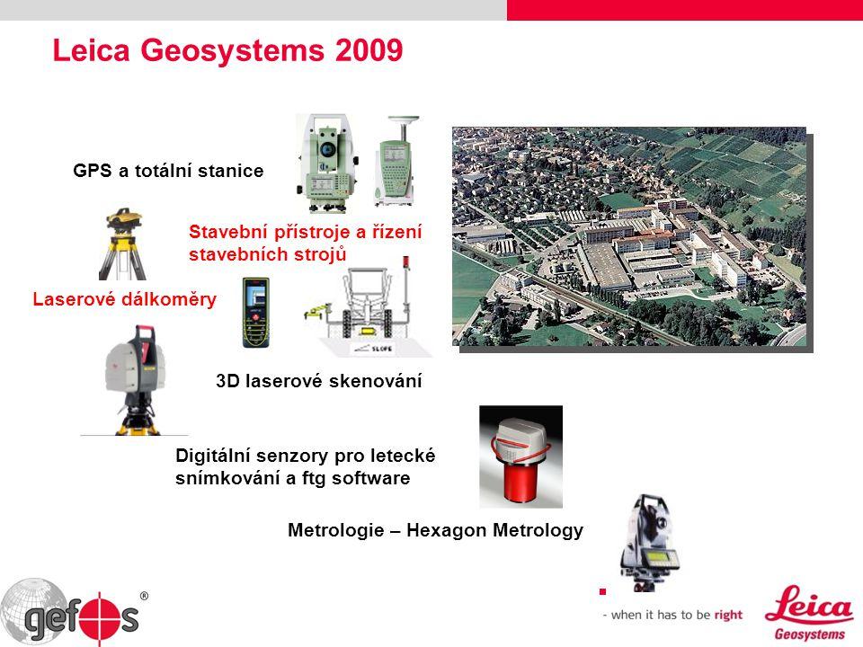 Leica Geosystems 2009 GPS a totální stanice Stavební přístroje a řízení stavebních strojů Laserové dálkoměry 3D laserové skenování Digitální senzory p