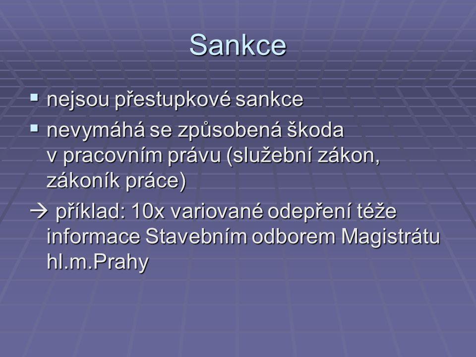 Sankce  nejsou přestupkové sankce  nevymáhá se způsobená škoda v pracovním právu (služební zákon, zákoník práce)  příklad: 10x variované odepření t