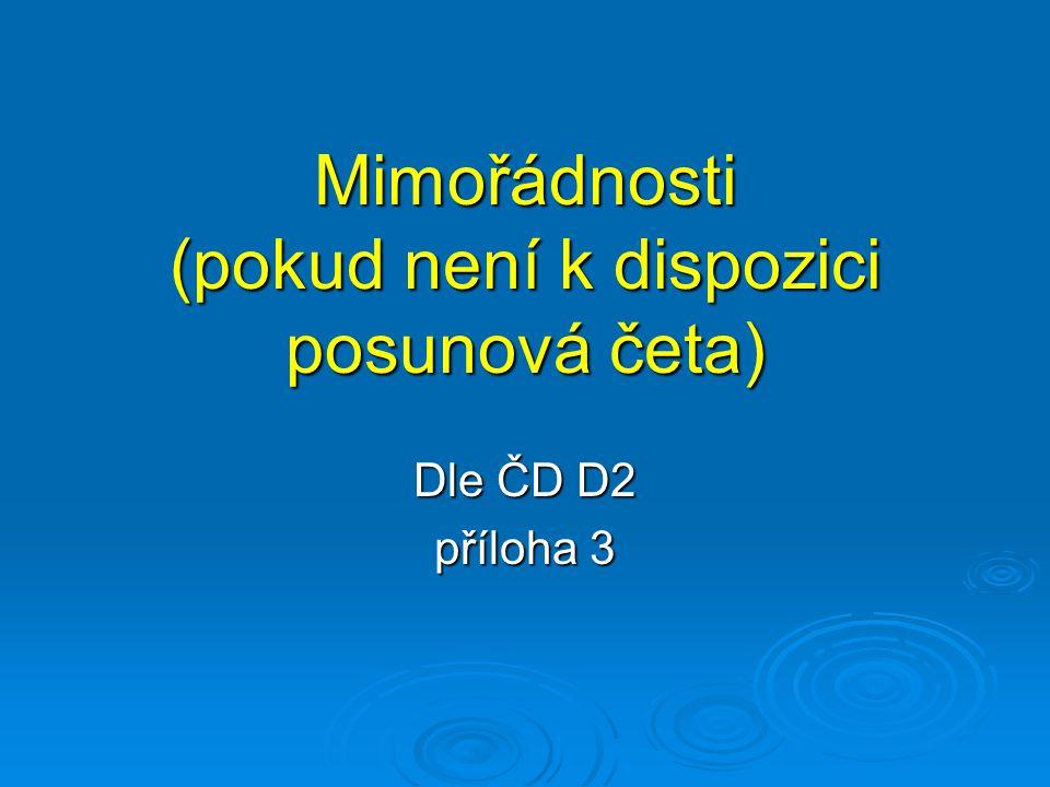 Mimořádnosti (pokud není k dispozici posunová četa) Dle ČD D2 příloha 3