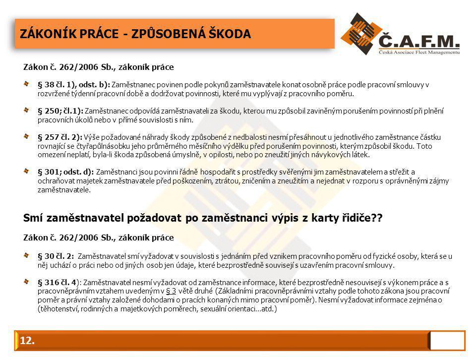 ZÁKONÍK PRÁCE - ZPŮSOBENÁ ŠKODA 12. Zákon č. 262/2006 Sb., zákoník práce § 38 čl.