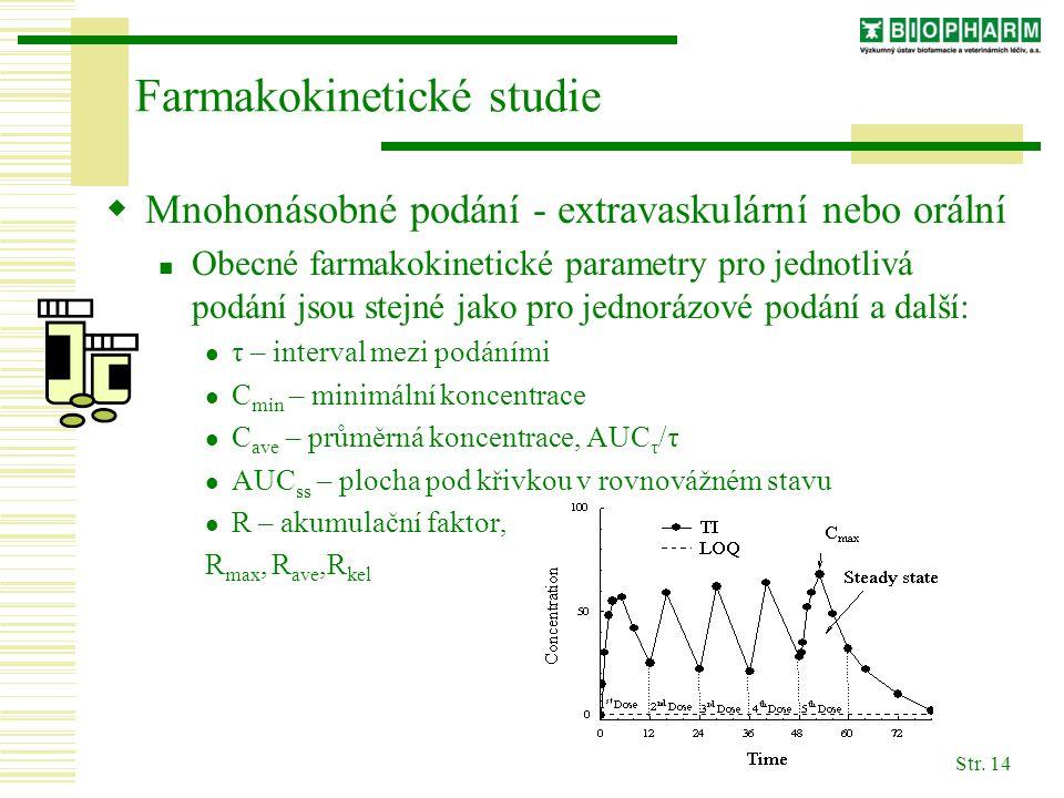 Str. 14 Farmakokinetické studie  Mnohonásobné podání - extravaskulární nebo orální Obecné farmakokinetické parametry pro jednotlivá podání jsou stejn