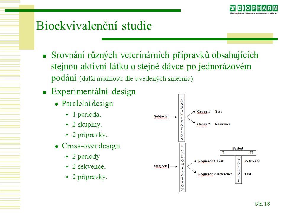 Str. 18 Bioekvivalenční studie Srovnání různých veterinárních přípravků obsahujících stejnou aktivní látku o stejné dávce po jednorázovém podání (dalš