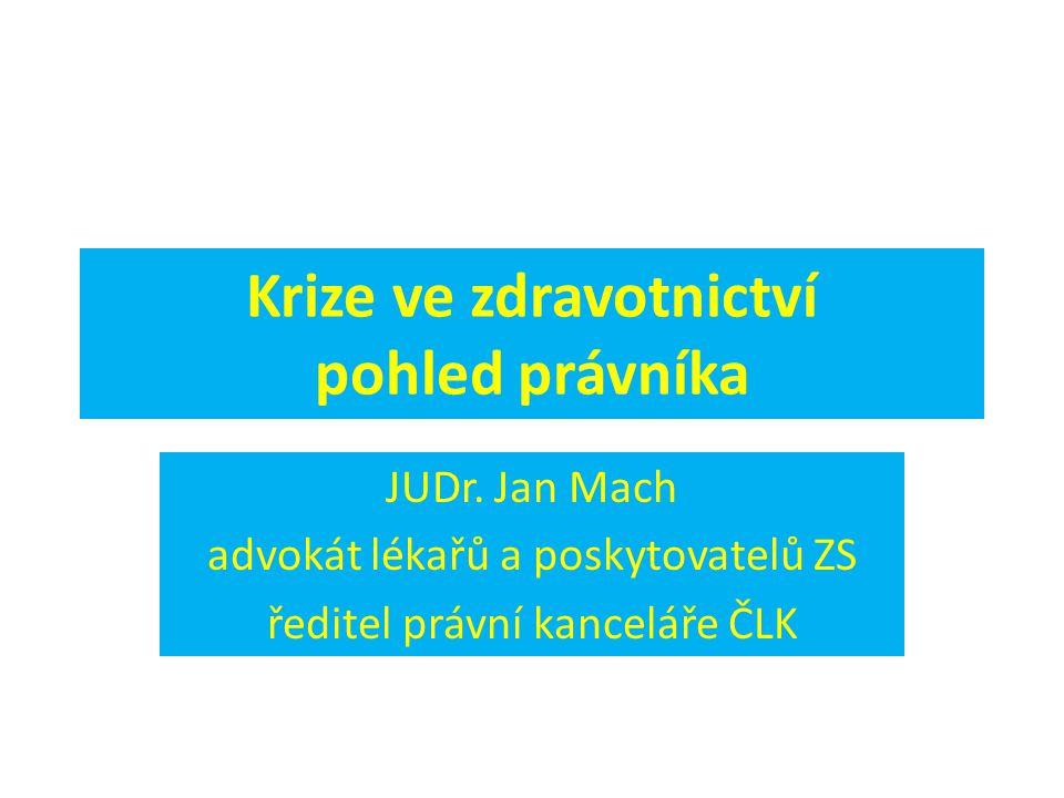 Krize ve zdravotnictví pohled právníka JUDr.