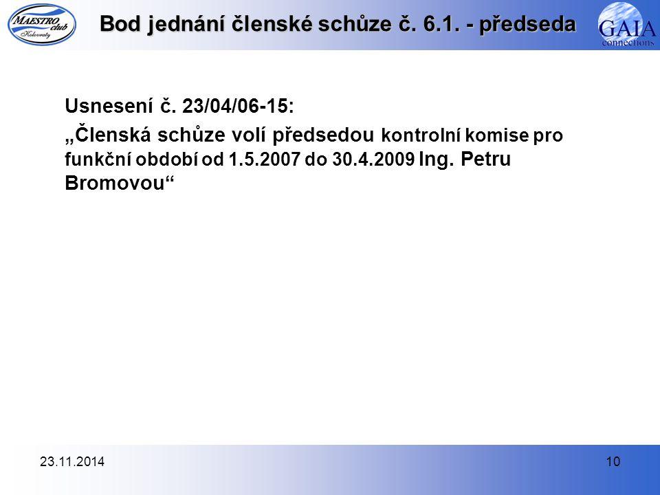 23.11.201410 Bod jednání členské schůze č. 6.1. - předseda Usnesení č.