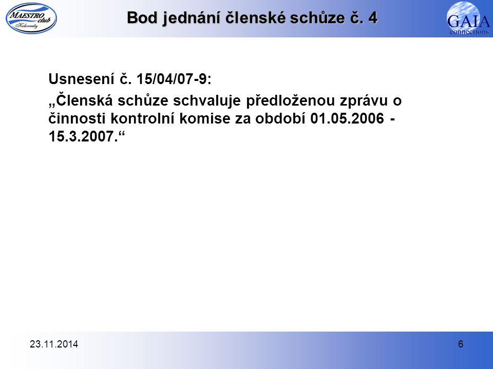 23.11.20146 Bod jednání členské schůze č. 4 Usnesení č.
