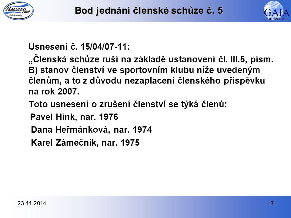 23.11.20148 Bod jednání členské schůze č. 5 Usnesení č.