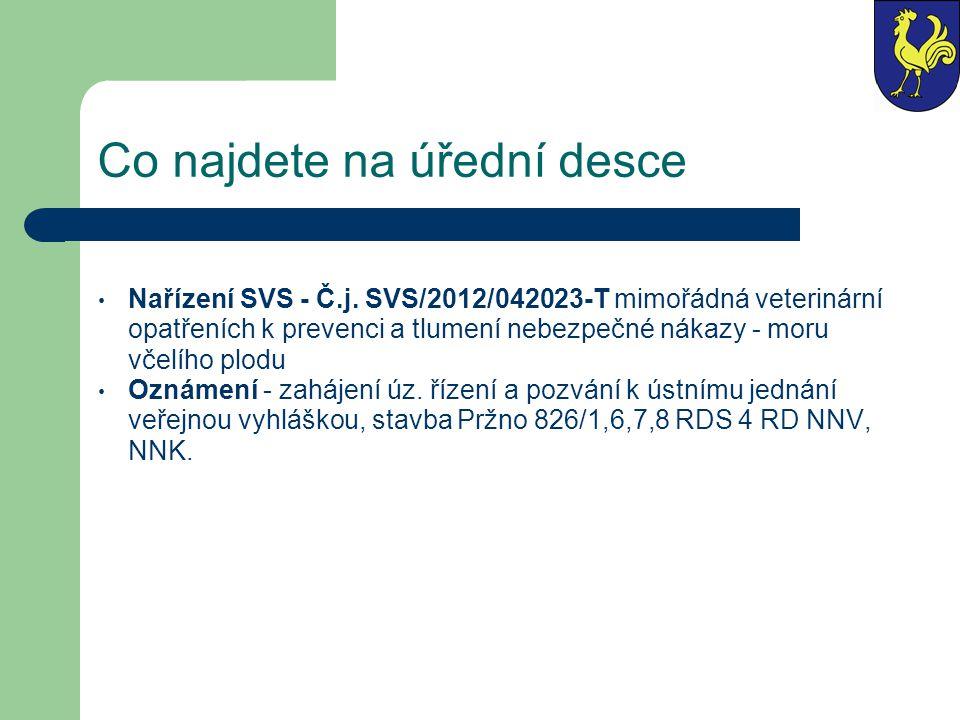 Co najdete na úřední desce Nařízení SVS - Č.j. SVS/2012/042023-T mimořádná veterinární opatřeních k prevenci a tlumení nebezpečné nákazy - moru včelíh