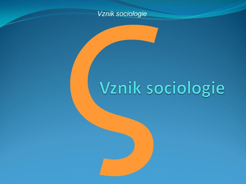 ς Vznik sociologie