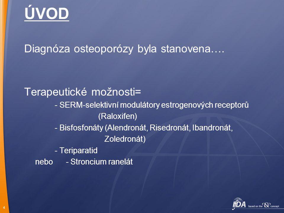 4 ÚVOD Diagnóza osteoporózy byla stanovena….