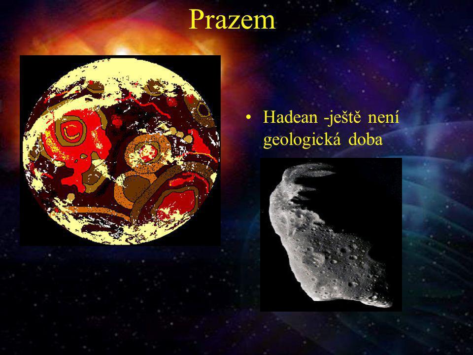 Prazem Archean - prahory Proterozoic - první kontinent