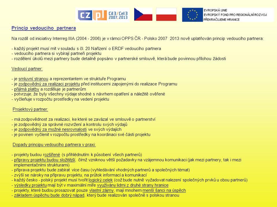 Princip vedoucího partnera Na rozdíl od iniciativy Interreg IIIA (2004 - 2006) je v rámci OPPS ČR - Polsko 2007 2013 nově uplatňován princip vedoucího