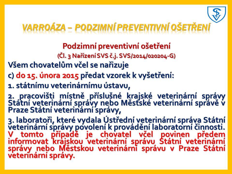 Podzimní preventivní ošetření (Čl.3 Nařízení SVS č.j.