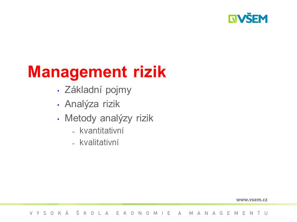 """Druhy rizik podle věcné náplně:  Obchodní  Technická  Personální  Finanční  Ekologická  Bezpečnosti práce  Morální (poškození image)  """"Vis maior (vyšší moc) aj."""