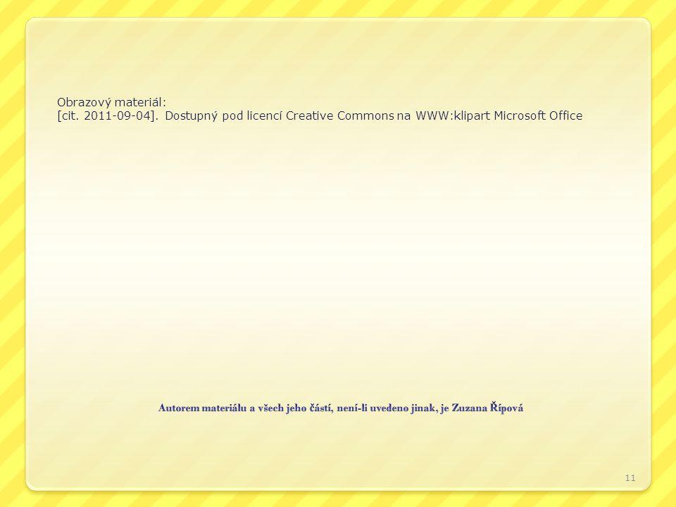Obrazový materiál: [cit. 2011-09-04]. Dostupný pod licencí Creative Commons na WWW:klipart Microsoft Office 11