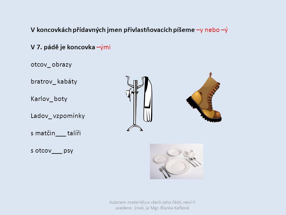Z podstatných jmen v pravém sloupci utvořte přídavná jména a dopište je do vět, do kterých se hodí.