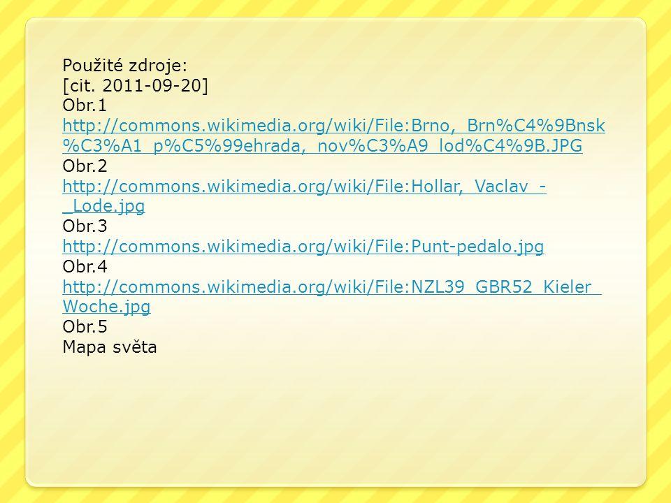Použité zdroje: [cit. 2011-09-20] Obr.1 http://commons.wikimedia.org/wiki/File:Brno,_Brn%C4%9Bnsk %C3%A1_p%C5%99ehrada,_nov%C3%A9_lod%C4%9B.JPG Obr.2