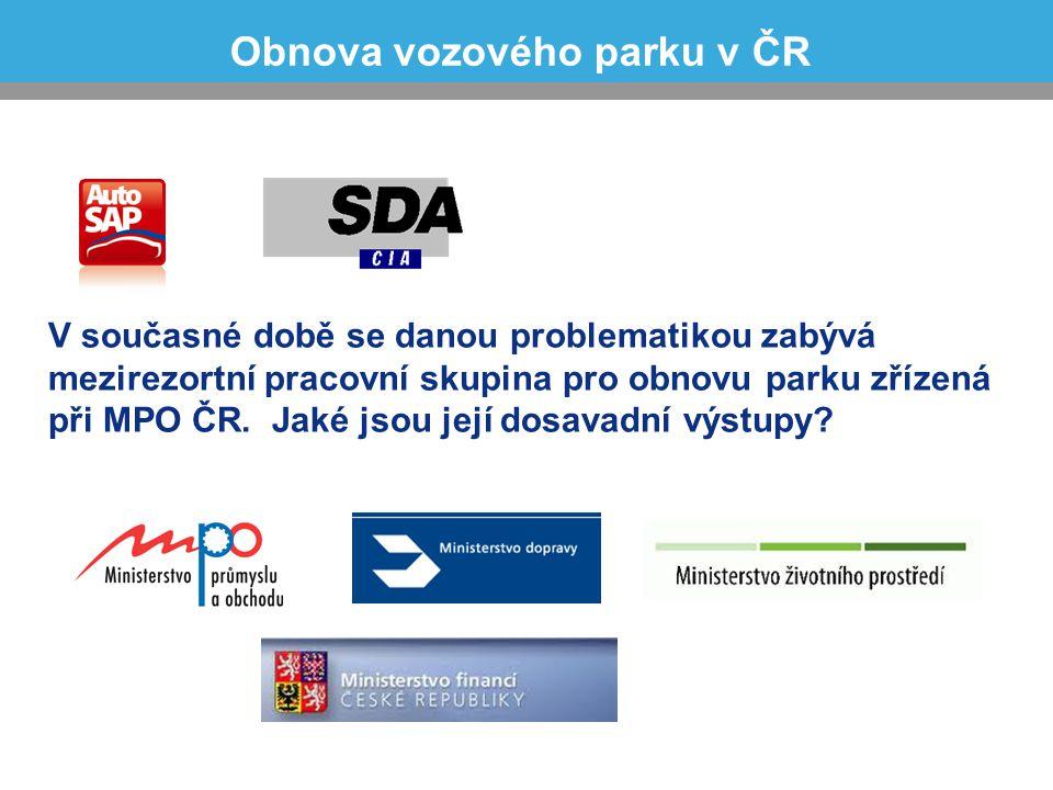 Obnova vozového parku v ČR V současné době se danou problematikou zabývá mezirezortní pracovní skupina pro obnovu parku zřízená při MPO ČR. Jaké jsou