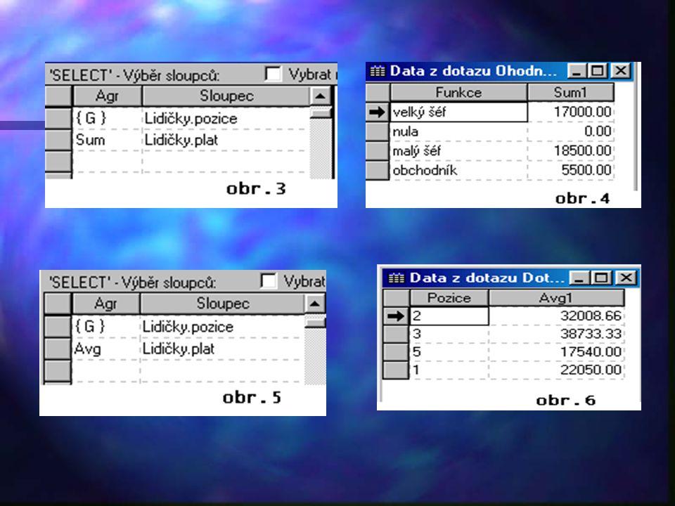 """YVYVYVYV oblasti """"SELECT je možno použít několik agregovaných funkcí pomocí rozbalovacího seznamu ve sloupci Agr."""