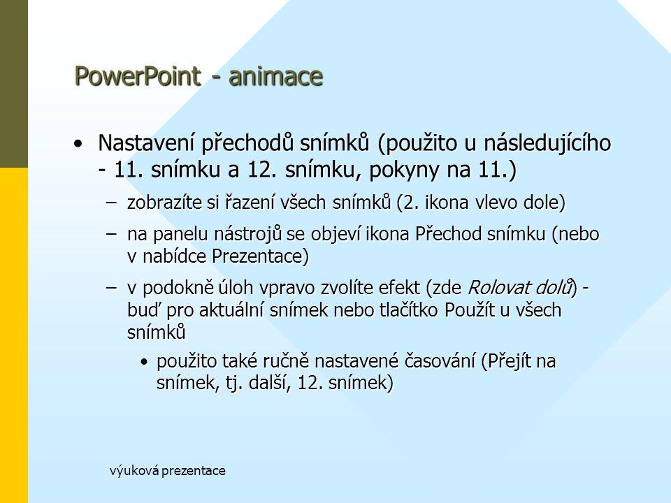 výuková prezentace PowerPoint - animace Nastavení přechodů snímků (použito u následujícího - 11.