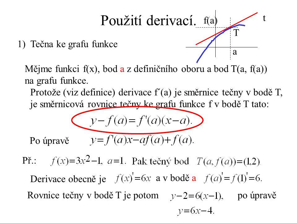 Napišme rovnici tečny ke grafu dané funkce v daném tečném bodě.